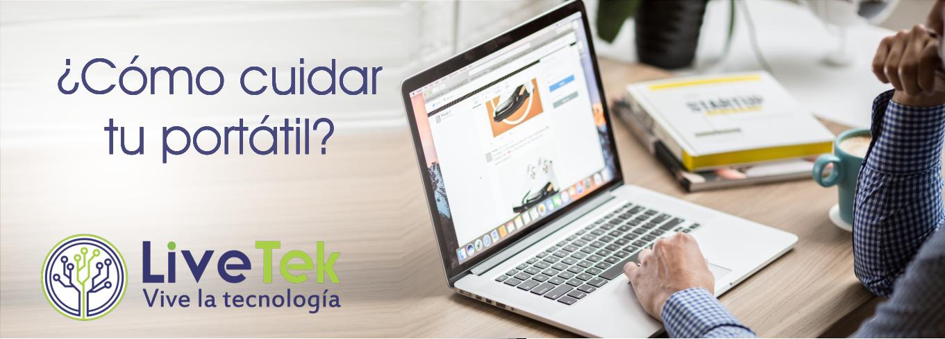 ¿Cómo cuidar tu portátil?